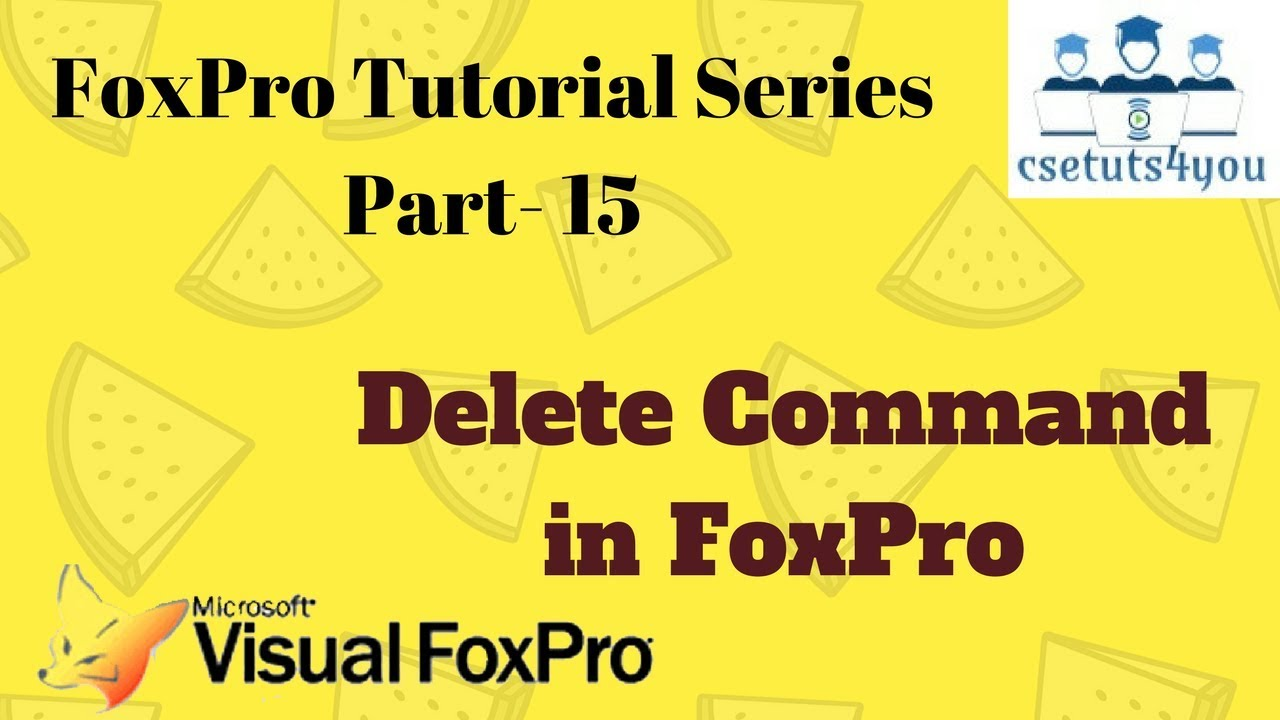 Foxpro Tutorial Series -15  Delete Command In Foxpro