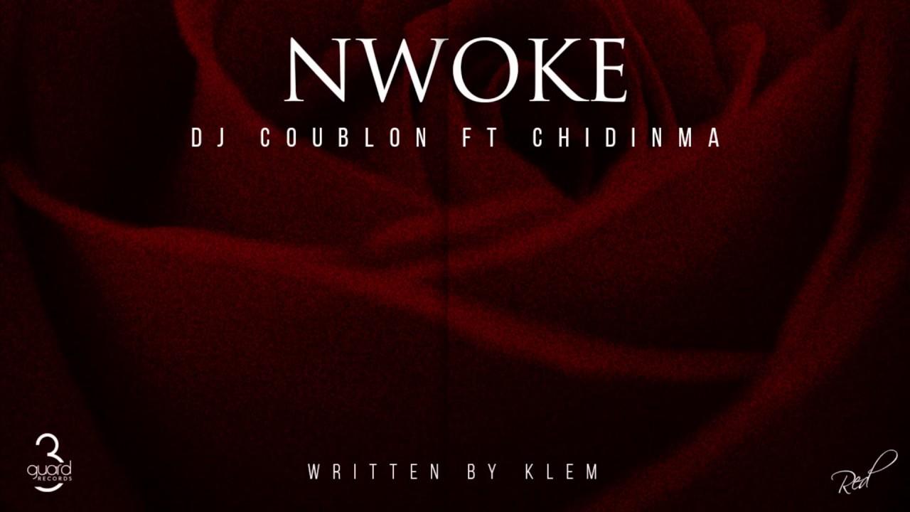 #MUSIC DJ COUBLON - NWOKE Ft. CHIDINMA    (OFFICIAL AUDIO)