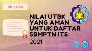 Nilai UTBK yang Aman untuk Daftar SBMPTN ITS 2021