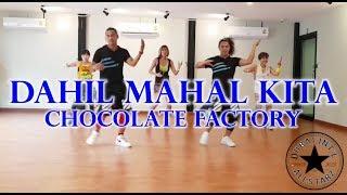 dahil mahal kita |Chocolate Factory | Zumba® | Erwin Mendana