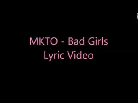 MKTO - Bad Girls Lyric Video