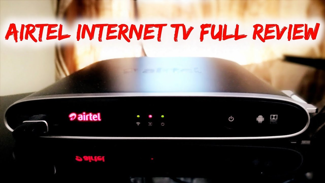 Airtel Internet TV setup box Full Review