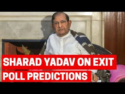 Sharad Yadav joins Opposition chorus against exit poll predictions