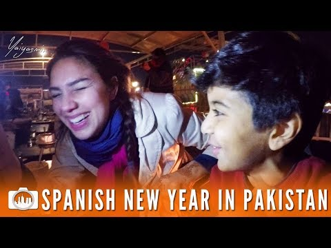 SPANISH NEW YEAR IN PAKISTAN | Lahore (Pakistan #14)