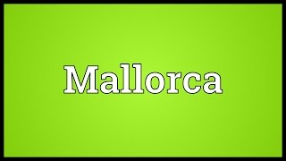 Mallorca Meaning