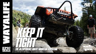 KEEP IT TIGHT : The JK-Experience Colorado  - Holy Cross [Part 1 of 4]