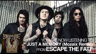 Escape the Fate - Just a Memory (Mozaix Remix) (Audio Stream)