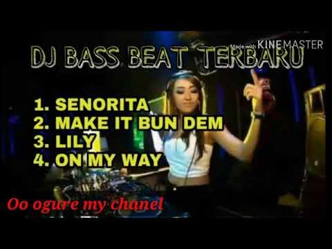 DJ BASS BEAT TERBARU SENORITA 2019