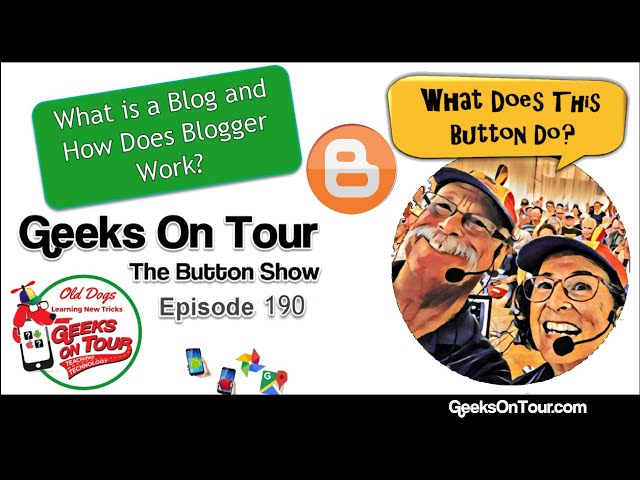 What is a Blog and How Does Blogger Work? Episode 190