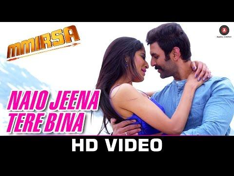 Naio Jeena Tere Bina - Mmirsa | Souryansh & Saanvi | Mohit Chauhan & Palak Muchhal