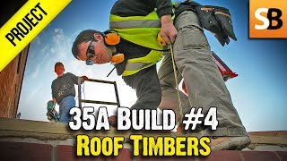 35A Extension #4 - Roof Timbers Guide with Robin