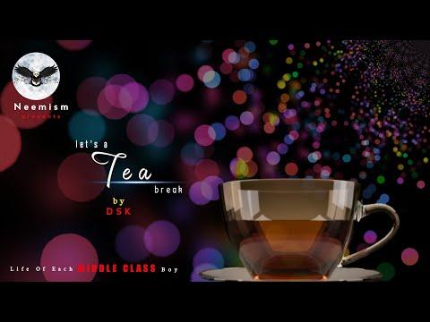 Tea Break || Dilip Kumar || Dinesh Krishnamoorthi || DSK || NEEMISM || Buff-Say