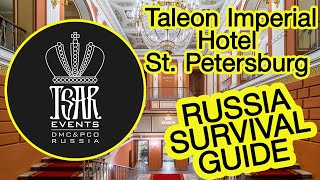 (Ep. 32) TALEON Imperial Hotel -  - Tsar Events' RUSSIA SURVIVAL GUIDE #Russiasurvivalguide