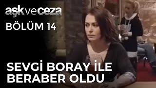 Sevgi, Bora'yla Beraber Oluyor - Aşk ve Ceza 14. Bölüm