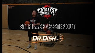 Step Back vs Step Out w/ Dr Dish Basketball