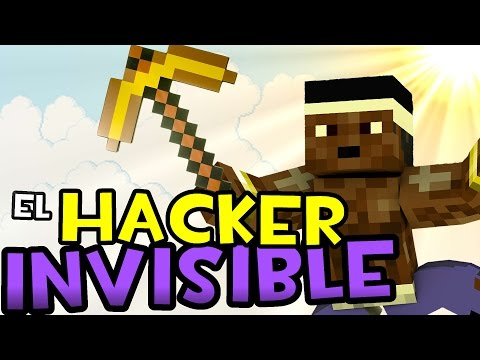 EL HACKER INVISIBLE EN MINECRAFT | Un Hacker en Minecraft