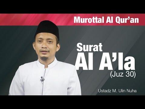 Murottal Bacaan Quran: Surat - Al-A'la (Juz 30) - Ustadz M. Ulin Nuha