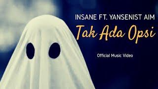 Insane Ft. Yansenist Aim- Tak Ada Opsi ( MV)