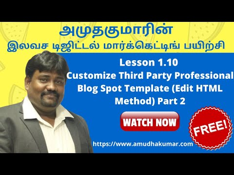 Lesson 1.10 Customize Third Party Professional Blog Spot Template (Edit HTML Method) Part 2 | Free Online Digital Marketing Course in Tamil By Amudha Kumar