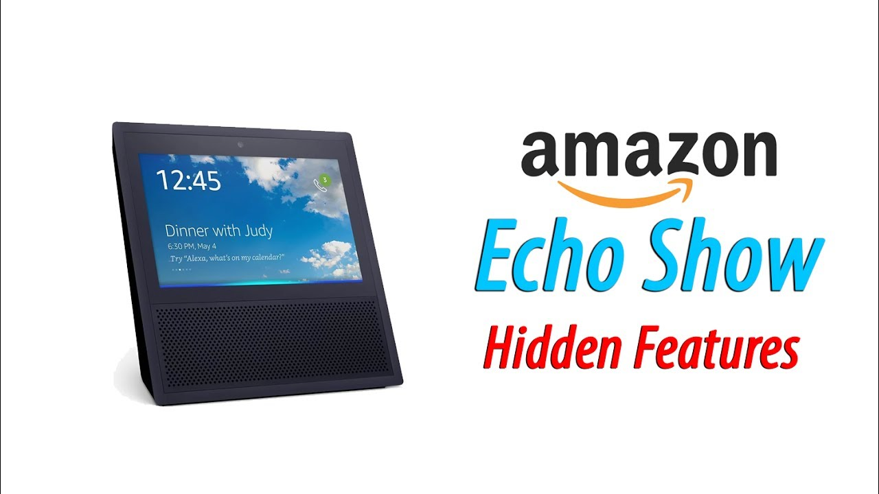 Hidden Features of the Echo Show You Don't Know About