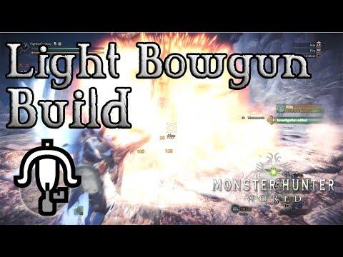 Monster Hunter World - Light Bowgun Build: Godhood