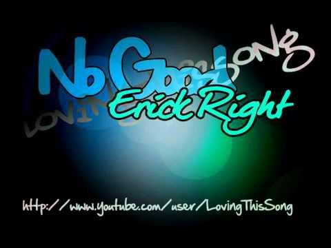 Erick Right - No Good