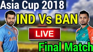 Asia Cup 2018 live streaming: India Vs Bangladesh final live