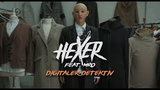 HeXer feat. mRo - Digitaler Detektiv (Official Video)