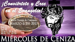 Evangelio del Miércoles de Ceniza 6 de Marzo de 2019 Inicio Tiempo de la Cuaresma