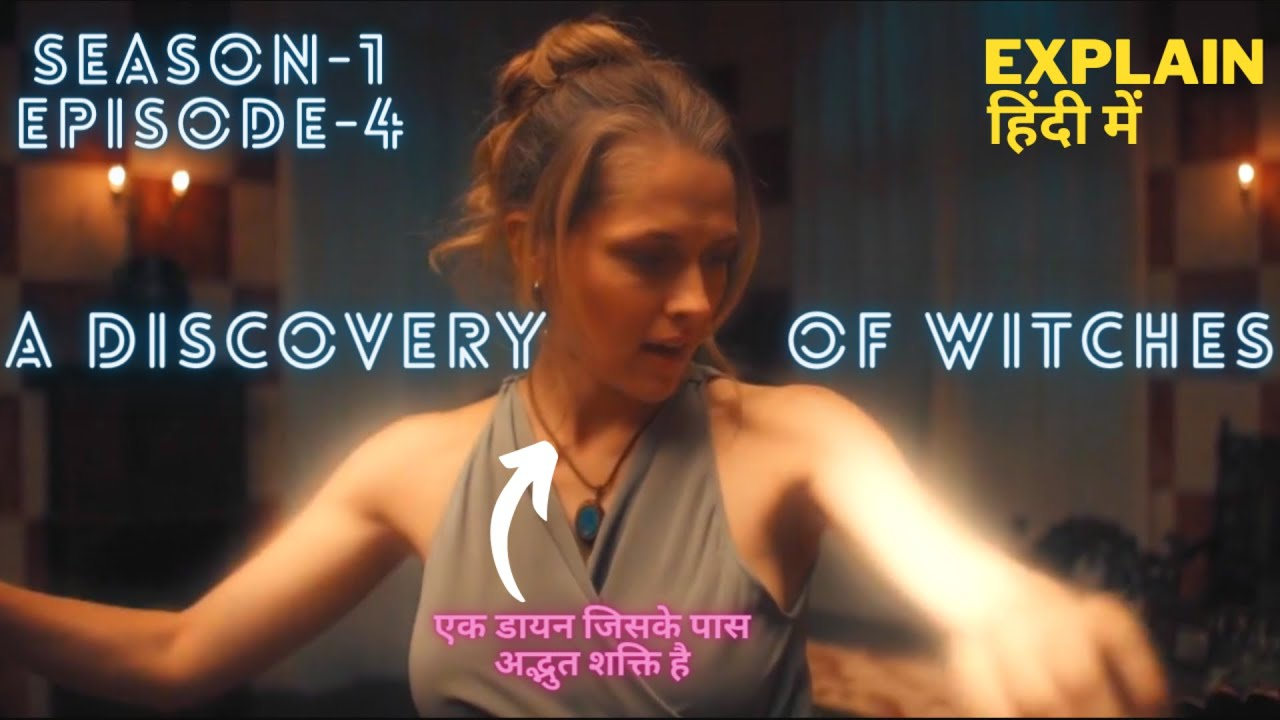 Download A Discovery of Witches (2018) Explained Hindi - Episode 4 | Da Vinci Explainer