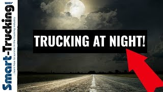 Night Driving - 5 Things All Professional Truck Drivers Should Know About