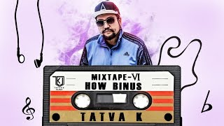How Binus Mixtape VI - Tatva K