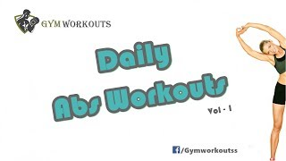 Daily Abs Workouts - Gym Workouts