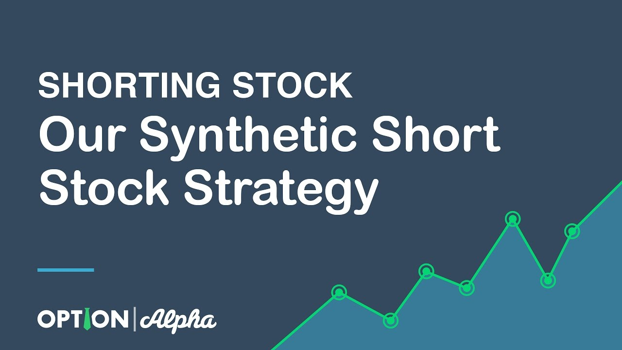 Shorting stock using options