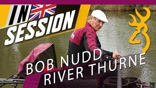 RIVER THURNE - Favorite peg with BOB NUDD and the WHIP - Browning Fishing
