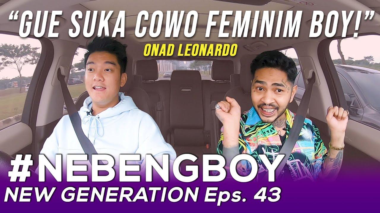 ONAD: GUE SUKA COWO FEMINIM! BOY KAGET! | #NebengBoyNewGenerations Eps. 43