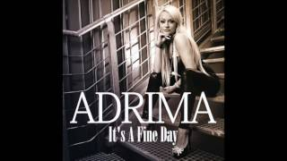 Adrima Its A Fine Day (Mixes) YouTube Videos