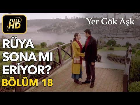 Yer Gök Aşk 18. Bölüm / Full HD (Tek Parça) - Rüya Sona mı Eriyor ?