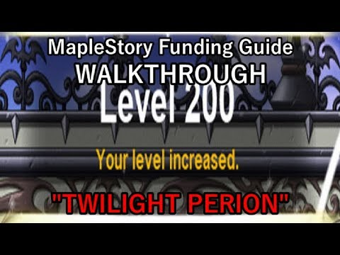 "MapleStory Funding Guide WALKTHROUGH 2018 Episode 11: ""Twilight Perion: Level 200!"""