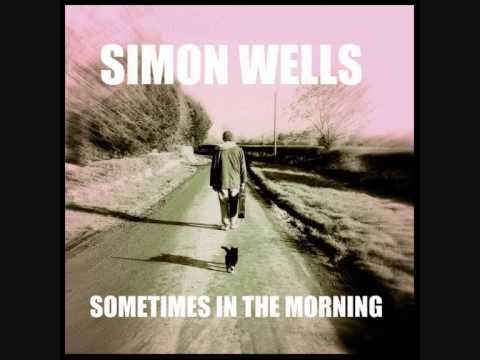 """SIMON WELLS  """"SOMETIMES IN THE MORNING"""" FULL ALBUM Mp3"""