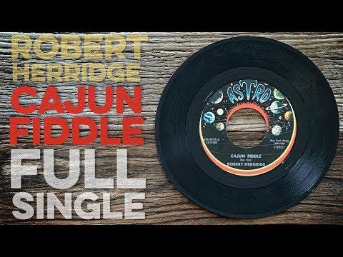ROBERT HERRIDGE - Cajun Fiddle   Pickin' Cotton (Full Single) Astro Records (Full Album)