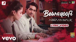 Bewaqoofi Lyric Yeh Saali Aashiqui Armaan Malik Vardhan & Shivaleeka Hitesh M