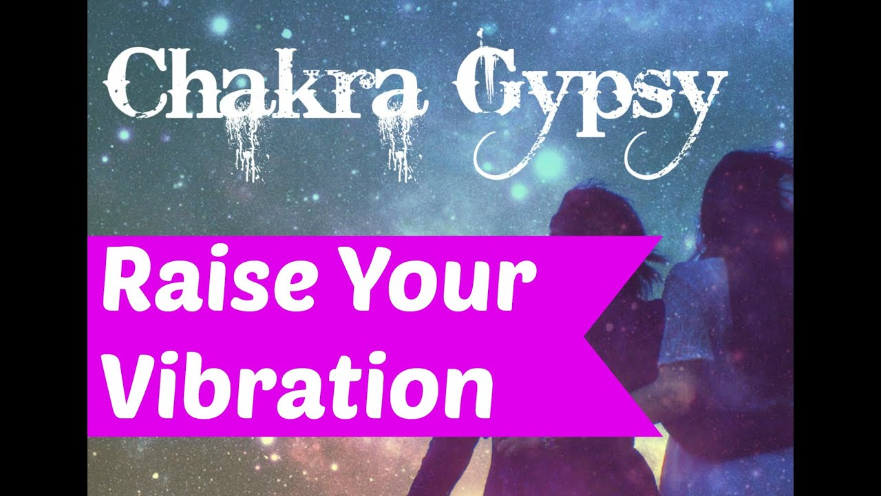 Easy Ways To Raise Your Vibration: Learn to Raise Your Vibration for a Positive Life!
