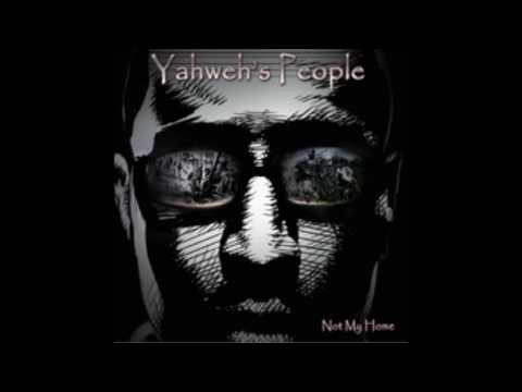 Yahweh's People (Anthony DeMore) - Not My Home (2013 Album)
