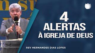 4 alertas à Igreja de Deus | Rev Hernandes Dias Lopes