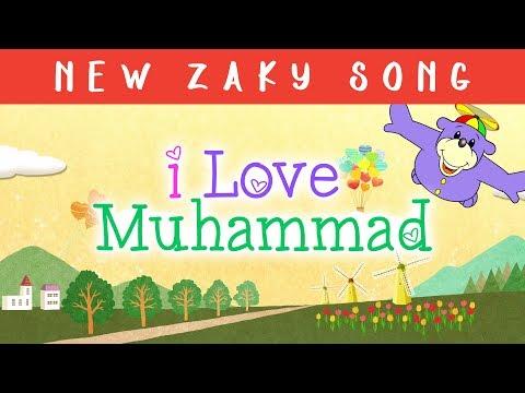 I LOVE Muhammad (saws) - New Zaky Song!