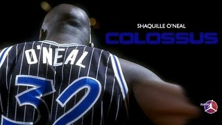 SHAQUILLE O'NEAL COLOSSUS
