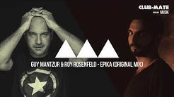 Guy Mantzur & Roy RosenfelD - Epika (Original Mix)