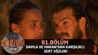 Damla ve Hakan'dan karşılıklı sert sözler! | 81.Bölüm | Survivor 2018