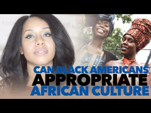 Are Black Americans Appropriating African Culture?​​​ | Jouelzy​​​